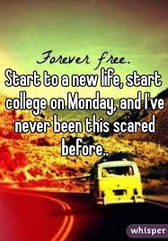 Start To A New Life Start College On Monday And Ive Never Been