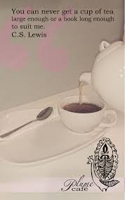 You Can Never Get A Cup Of Tea Quote Cslewis Author Quotes