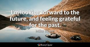 Looking Forward Quotes Fascinating Looking Forward Quotes BrainyQuote