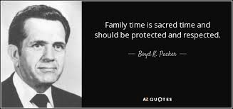 Family Time Quotes 3 Awesome Boyd K Packer Quote Family Time Is Sacred Time And Should Be