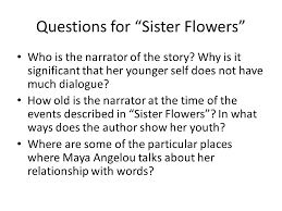 "literacy narrative examples ""sister flowers "" ""only daughter"" and    questions for ""sister flowers"" who is the narrator of the story  why is"