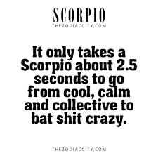 Crazy Scorpio Quotes