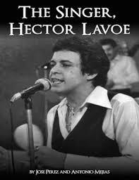 The Singer, Hector Lavoe eBook by Antonio Mejias - 9781458054050 ...