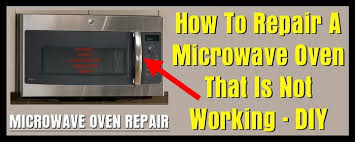 how to repair a microwave oven that is