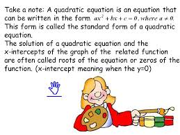 take a note a quadratic equation is an equation that