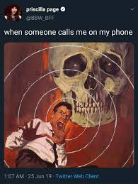 Priscilla Page When Someone Calls Me on My Phone 107 AM 25 Jun 19 Twitter  Web Client | Phone Meme on ME.ME
