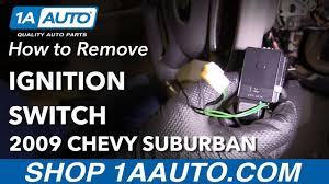 how to replace ignition switch 07 16 chevrolet suburban how to replace ignition switch 07 16 chevrolet suburban