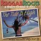 Reggae Rocks: The Tide Is High-A Tribute to Rock 'N' Roll