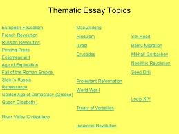 global  thematic essays topics belief systems change citizenship    thematic essay topics european feudalism french revolution russian revolution printing press enlightenment age of exploration fall