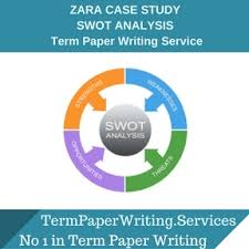 zara case study swot analysis term paper writing service essay  zara case study swot analysis term paper writing service
