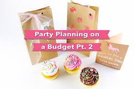 Party Planning Party Planning On A Budget Hope Sew Creative