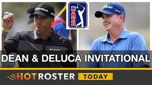 2017 fantasy golf dean deluca invitational preview picks hotroster today