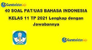 Pilihlah satu jawaban yang benar. Soal Pat Uas Bahasa Indonesia Kelas 11 Tahun 2021 Lengkap Dengan Jawabannya