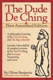 the dude de ching dudeism the dude de ching annotated edition