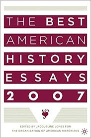 com the best american history essays  the best american history essays 2007 2007th edition