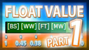 Csgo Float Value Chart What Is Float Value Part 1 2