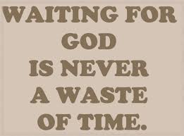 Quotes About Waiting On God Enchanting Waiting For God Is Never A Waste Of Time