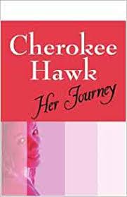 Cherokee Hawk: Her Journey: McDaniel, Wesley: 9781598006636: Amazon.com:  Books
