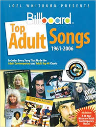 Billboard Charts 2006 Joel Whitburn Presents Billboard Top Adult Songs 1961 2006
