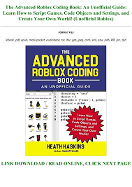 Find issues in your code by placing print functions into your scripts. Download Pdf The Advanced Roblox Coding Book An Unofficial Guide Learn How To Script Games Code