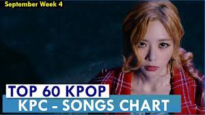 Top 60 Kpop Songs Chart September Week 4 2018 Kpop Chart Kpc