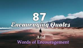87 Encouraging Quotes And Words Of Encouragement Dreams Quote