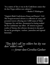 virginia s black confederates essays and rosters of civil war virginia s black confederates essays and rosters of civil war virginia s black confederates greg eanes 9781481986533 com books