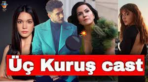 New stars in the series Three Cents / Üç Kuruş   T