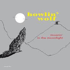 <b>Howlin</b>' <b>Wolf</b>/MOANIN' IN THE (180g) LP