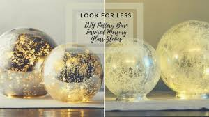Mercury Glass Globes With Lights Look For Less Challenge Diy Pottery Barn Mercury Glass Globe Dupe