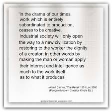 Albert Camus Work Dignity The Joy Of Creativity Gratia Veritas
