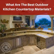 what are the best outdoor kitchen countertop materials