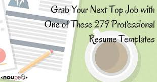 279 Professional Resume Templates For The Top Job Noupe