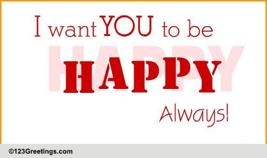 i want you to be happy always