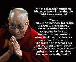 When asked what surprised him most about humanity, the Dalai Lama ... via Relatably.com