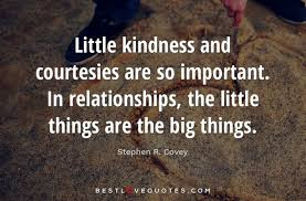 New Love Quotes Gorgeous Little Kindness And Courtesies Are So Important In Relationships