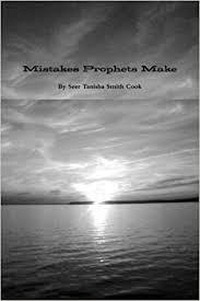 Mistakes Prophets Make: Smith Cook, Tanisha: 9781304019998: Amazon.com:  Books