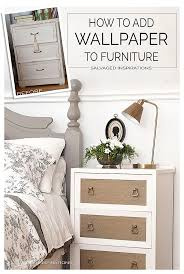 How To Add Wallpaper to Furniture. really easy project and I love the  texture it add to a room!