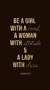 "Be A Lady With Class"" Fabulous Quotes Strong Women Pinterest Delectable Fabulous Quotes"