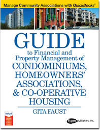 Guide To Financial And Property Management Of Condominiums Homeowners Associations And Co Operative Housing