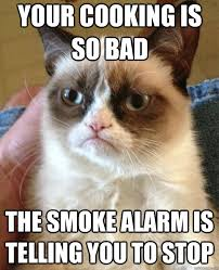 Your cooking is so bad the smoke alarm is telling you to stop ... via Relatably.com