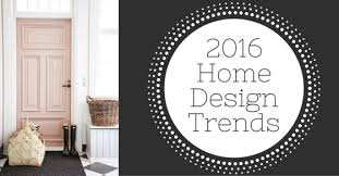 Small Picture 12 Home Design Decor Trends Whats In and Whats Out in 2016