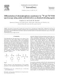 Di Erentiation Of Chiral Phosphorus Enantiomers By P And H Nmr