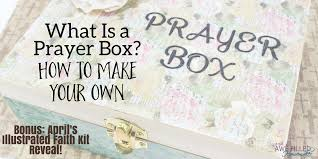 what is a prayer box how to make your own sneak peak of april s ilrated faith awe filled homemaker