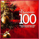Christmas 100: 100 Great Christmas Hits and Classic Songs