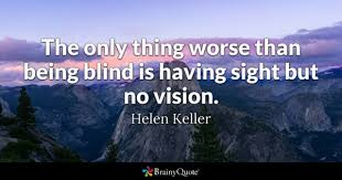 Vision Quotes Extraordinary Vision Quotes BrainyQuote