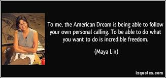 Quotes On American Dream Best of American Dream Quotes Extraordinary To Me The American Dream Is