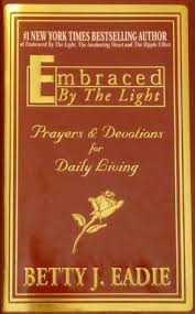 Embraced By The Light Book Stunning Embraced By The Light Prayers Devotions For Daily Living By Betty