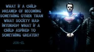 Quotes From Man Of Steel 40 Movie Loved This So Many People Magnificent Man Of Steel Quotes