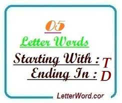 five letter words starting with t and ending in d